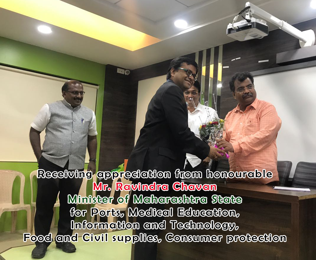 Receiving appreciation from Mr. Ravindra Chavan, Hon. Minister of Maharastra State